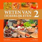 Weten van (h)eerlijk eten deel 1 kopen van Rieneke Dijkinga